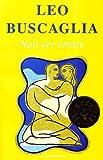 Leo Buscaglia: Nati per amare