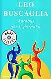Leo Buscaglia: Autobus per il paradiso