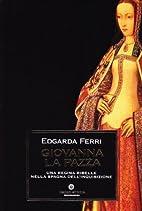 Giovanna la Pazza by Edgarda Ferri