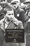 Simon Wiesenthal: Giustizia, non vendetta
