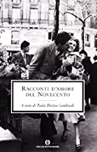 Racconti d'amore del '900 by Paola Decina…