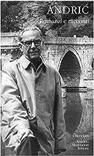 Romanzi e racconti by Ivo Andrić