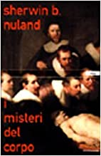 I misteri del corpo by Sherwin B. Nuland
