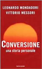 Conversione. Una storia personale by…