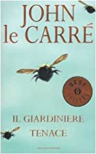 Il giardiniere tenace by John Le Carré