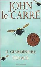 Il giardiniere tenace by Le Carrè John