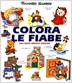 Colora le Fiabe by Richard Scarry