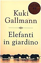Elefanti in giardino by Kuki Gallmann
