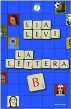 La lettera B. I sei mesi che hanno sconvolto…