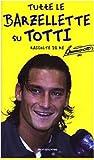 Tutte le barzellette su Totti: raccolte da…