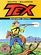 Tex. Missione suicida by Aurelio Galleppini…