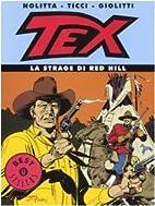 Tex. La strage di Red Hill by Sergio Bonelli