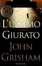 L'ultimo giurato by John Grisham