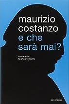E che sarà mai? by Maurizio Costanzo