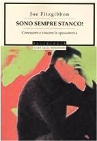 SONO SEMPRE STANCO! by Joe Fitzgibbon