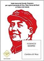 L'ombra di Mao : sulle tracce del grande…