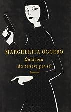 Qualcosa da tenere per sé by Margherita…