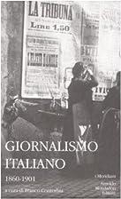 Giornalismo italiano / Volume primo,…
