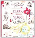 Diario dei miei viaggi nel tempo. Libro…