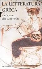 La letteratura greca [1]. Da Omero alla…