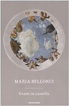 Gente in castello by Maria Bellonci