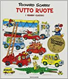 Tutto ruote. I grandi classici by Richard…