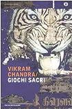 Vikram Chandra: Giochi sacri
