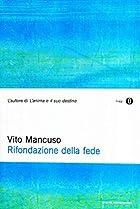 Rifondazione della fede by Vito Mancuso