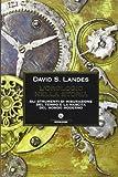 David S. Landes: L'orologio nella storia. Gli strumenti di misurazione del tempo e la nascita del mondo moderno