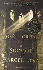 Il signore di Barcellona by Lloréns José