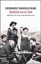 Scacco allo Zar. 1908-1910: Lenin a Capri,…