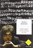 Come Bach mi ha salvato la vita by Ramin…