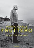La mia vita con papà by M. Carla Fruttero
