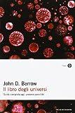 John D. Barrow: Il libro degli universi. Guida completa agli universi possibili