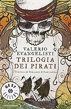 Trilogia dei pirati by Valerio Evangelisti