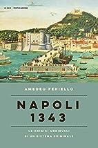 Napoli 1343: le origini medievali di un…