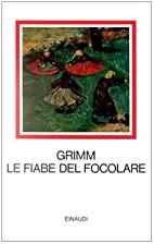 Le fiabe del focolare by Jacob Grimm