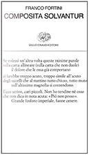 Composita solvantur by Franco Fortini