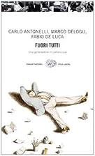 Fuori tutti by Marco Delogu Antonelli, Fabio…