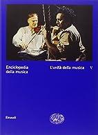Enciclopedia della musica, 5. L'unità della…