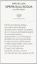Opera Sull'acqua E Altre Poesie by Erri De…