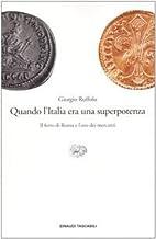 Quando l'Italia era una superpotenza. Il…
