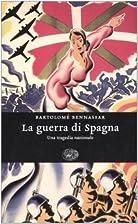 La guerra di Spagna: una tragedia nazionale…