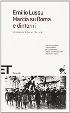 Marcia su Roma e dintorni by Emilio Lussu