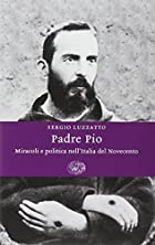Padre Pio: Miracles and Politics in a…