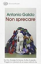 Non sprecare by Antonio Galdo