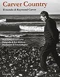 Bob Adelman: Carver country. Il mondo di Raymond Carver