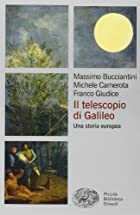Il telescopio di Galileo. Una storia europea&hellip;
