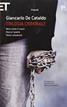 Trilogia criminale by Giancarlo De Cataldo