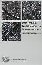 Roma moderna. Da Napoleone I al XXI secolo…